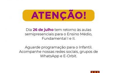 Comunicado de retorno de aulas semipresencial para 26/07 – ENSINO MÉDIO, FUNDAMENTAL II E FUNDAMENTAL I.