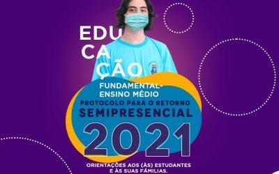 PROTOCOLO PARA O RETORNO SEMIPRESENCIAL 2021- ORIENTAÇÕES AOS (ÀS) ESTUDANTES E ÀS FAMÍLIAS ENSINO MÉDIO