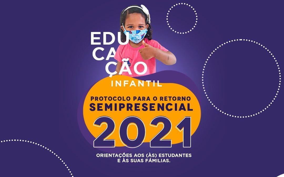 PROTOCOLO PARA O RETORNO SEMIPRESENCIAL 2021 -ORIENTAÇÕES AOS (ÀS) ESTUDANTES E ÀS FAMÍLIAS EDUCAÇÃO INFANTIL
